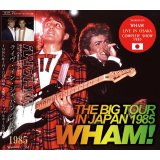 WHAM! THE BIG TOUR IN JAPAN 1985 【CD】