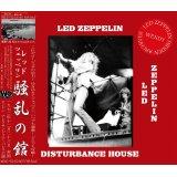 LED ZEPPELIN / DISTURBANCE HOUSE 【2CD】