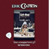 ERIC CLAPTON / NO REASON TO CRY SESSIONS 【2CD】