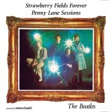 THE BEATLES / STRAWBERRY FIELDS FOREVER SESSIONS 【2CD】