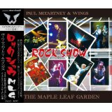 PAUL McCARTNEY / ROCK SHOW AT THE MAPLE LEAF GARDEN 【2CD】