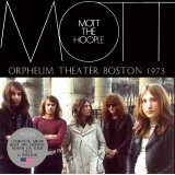 MOTT THE HOOPLE ORPHEUM THEATER BOSTON 1973 【CD】