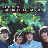 THE BEATLES / BIRDS SING OUT OF TUNE VOL.3 【1CD】