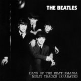 THE BEATLES / DAYS OF THE BEATLEMANIA MULTI TRACKS SEPARATED 【2CD】