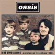 画像1: OASIS 1996 MM TWO ALONE - unreleased album - 2CD (1)
