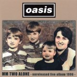 OASIS / MM TWO ALONE - unreleased album - 【2CD】