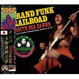 GRAND FUNK RAILROAD / SOUTH SEA HAWKS 1971 【1CD】