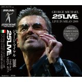 GEORGE MICHAEL / 25 LIVE IN MILAN 2006 【2CD】