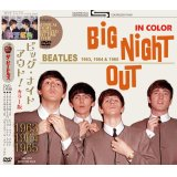 THE BEATLES BIG NIGHT OUT! 1963, 1964 and 1965 in COLOR 2DVD